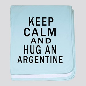 Keep Calm And ARGENTINE or Designs baby blanket