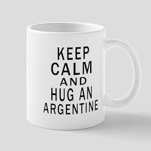 Keep Calm And ARGENTINE or Designs Mug