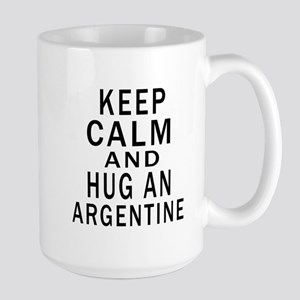 Keep Calm And ARGENTINE or Designs Large Mug