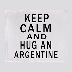 Keep Calm And ARGENTINE or Designs Throw Blanket