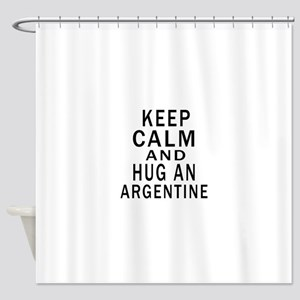 Keep Calm And ARGENTINE or Designs Shower Curtain