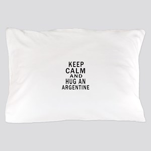 Keep Calm And ARGENTINE or Designs Pillow Case