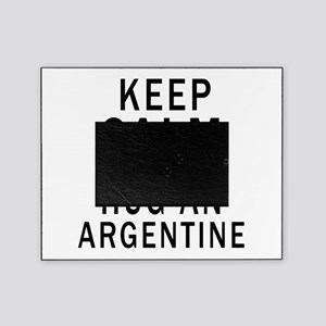 Keep Calm And ARGENTINE or Designs Picture Frame