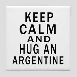 Keep Calm And ARGENTINE or Designs Tile Coaster
