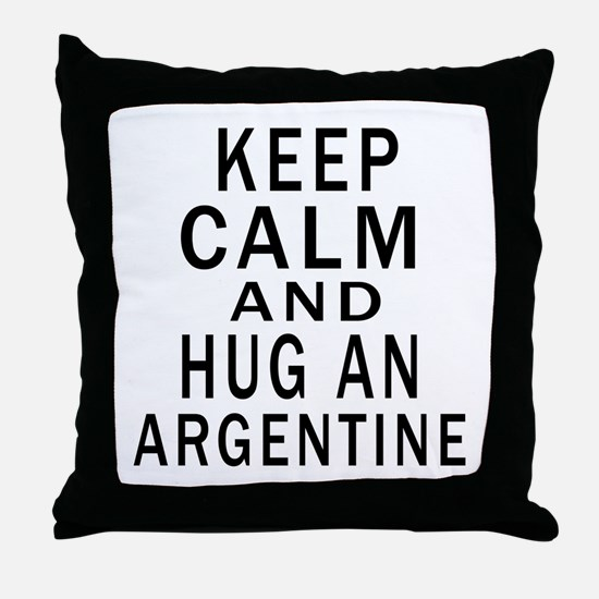 Keep Calm And ARGENTINE or Designs Throw Pillow