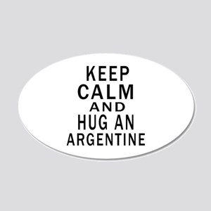 Keep Calm And ARGENTINE or D 20x12 Oval Wall Decal