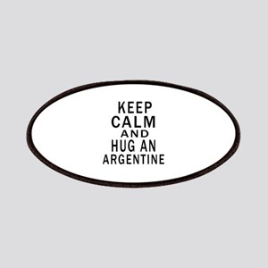 Keep Calm And ARGENTINE or Designs Patch
