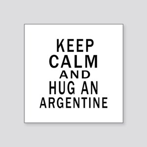 """Keep Calm And ARGENTINE or Square Sticker 3"""" x 3"""""""