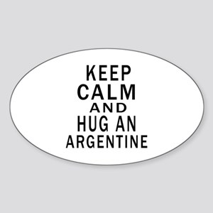 Keep Calm And ARGENTINE or Designs Sticker (Oval)