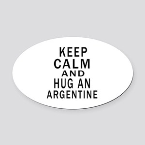 Keep Calm And ARGENTINE or Designs Oval Car Magnet