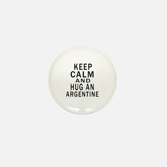 Keep Calm And ARGENTINE or Designs Mini Button