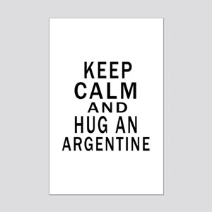 Keep Calm And ARGENTINE or Desig Mini Poster Print