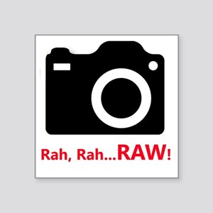 "Rah, rah...RAW Square Sticker 3"" x 3"""