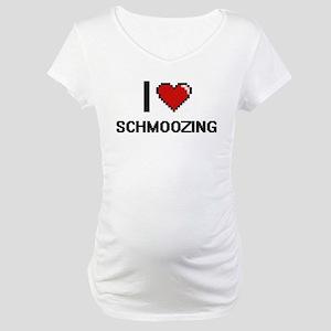 I Love Schmoozing Digital Design Maternity T-Shirt