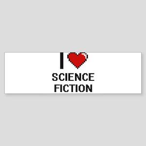 I Love Science Fiction Digital Desi Bumper Sticker