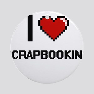 I Love Scrapbooking Digital Design Round Ornament
