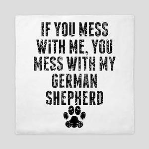 You Mess With My German Shepherd Queen Duvet