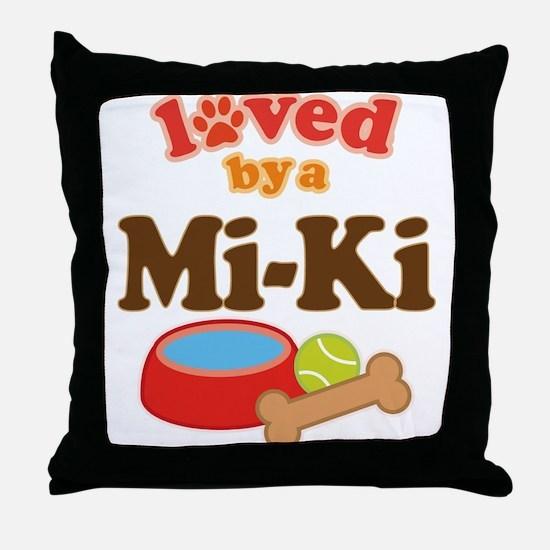 Loved by a Mi-Ki dog Throw Pillow