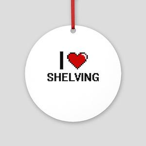 I Love Shelving Digital Design Round Ornament