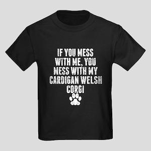 You Mess With My Cardigan Welsh Corgi T-Shirt