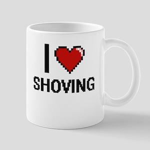 I Love Shoving Digital Design Mugs