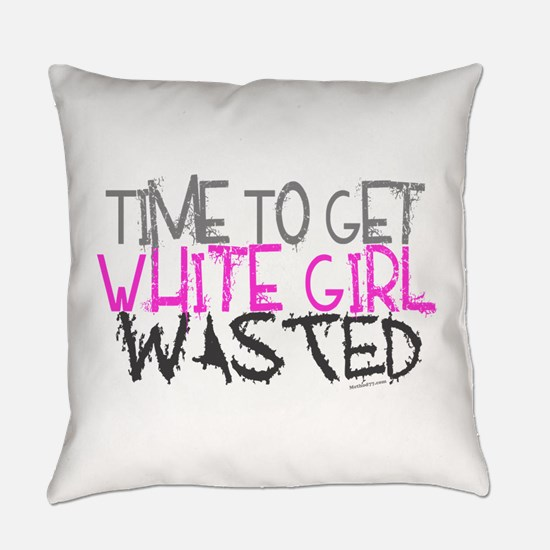 White Girl Wasted Everyday Pillow