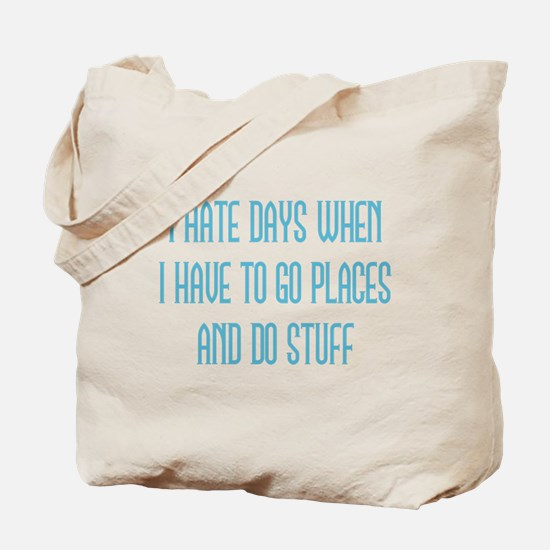 I Hate Days Tote Bag