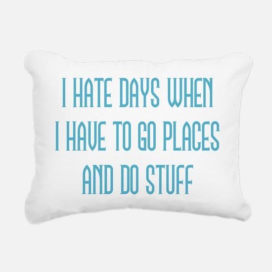 I Hate Days Rectangular Canvas Pillow