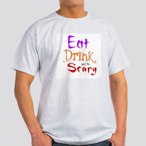 HALLOWEEN - EAT, DRINK AND BE SCARY Light T-Shirt