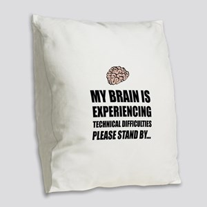 Brain Technical Difficulties Burlap Throw Pillow