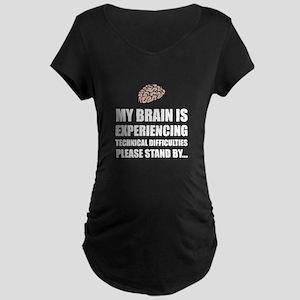 Brain Technical Difficulties Maternity T-Shirt