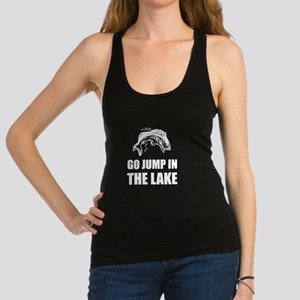 Go Jump In Lake Racerback Tank Top
