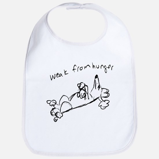Weak from Hunger Bib