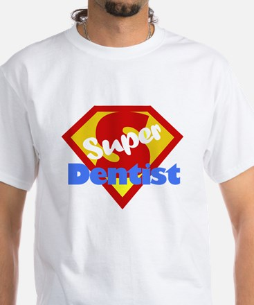 Super Dentist DDS White T-Shirt