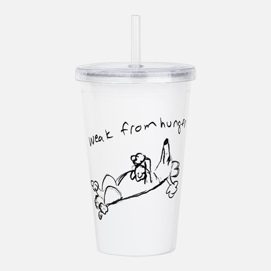 Weak from Hunger Acrylic Double-wall Tumbler