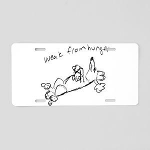 Weak from Hunger Aluminum License Plate