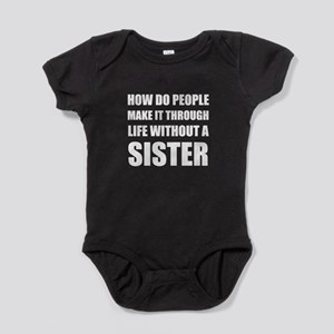 Life Without Sister Baby Bodysuit