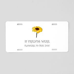 Pick Friends Flowers Aluminum License Plate