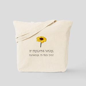 Pick Friends Flowers Tote Bag