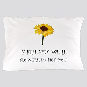 Pick Friends Flowers Pillow Case