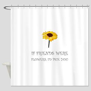 Pick Friends Flowers Shower Curtain