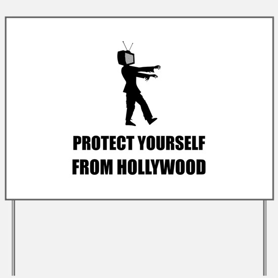 Protect Yourself From Hollywood Yard Sign
