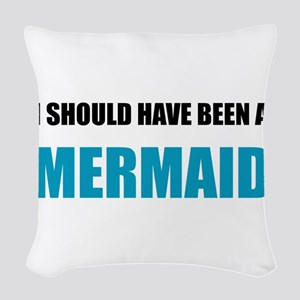 Should Have Been Mermaid Woven Throw Pillow