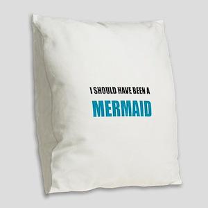 Should Have Been Mermaid Burlap Throw Pillow