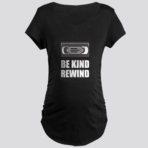 VHS Cassette Tape Be Kind Rewind Maternity T-Shirt