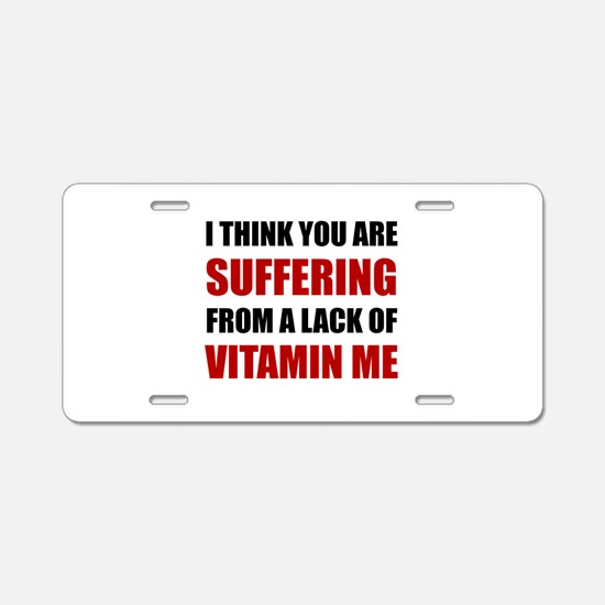 Vitamin Me Aluminum License Plate