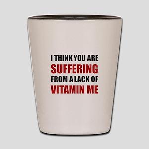 Vitamin Me Shot Glass