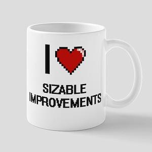 I Love Sizable Improvements Digital Design Mugs