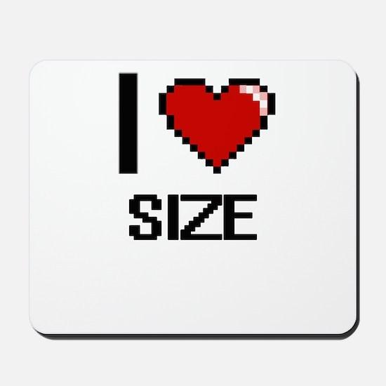 I Love Size Digital Design Mousepad