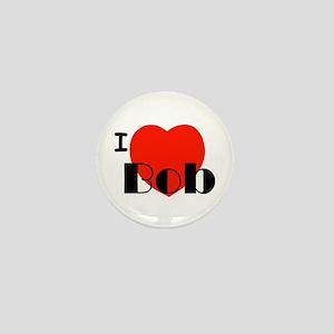 I Love Bob Mini Button